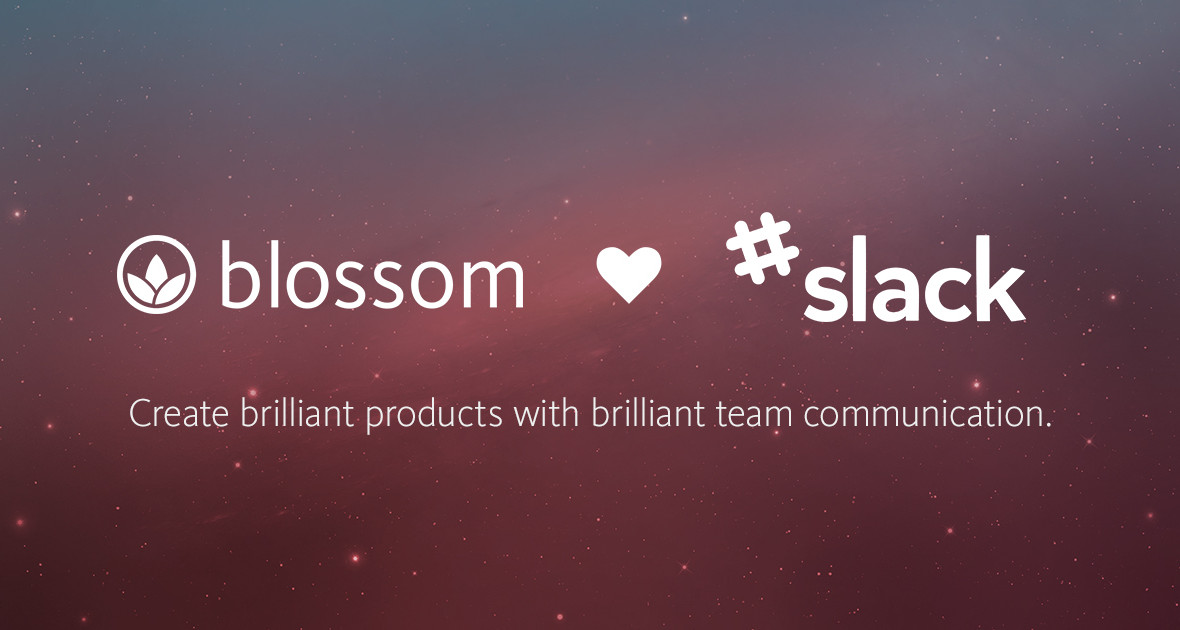 Take a look at Blossom's Integration with Slack