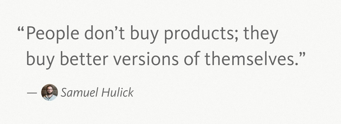 Samuel Hulick Quote