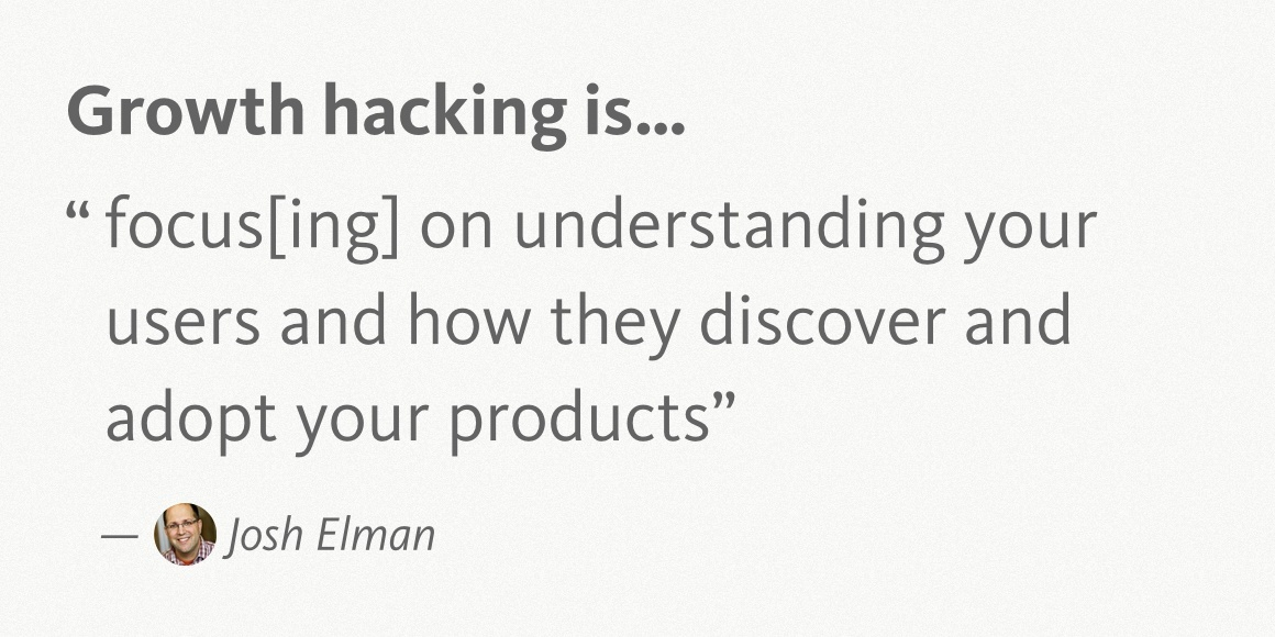 Josh Elman Growth Hacking Quote