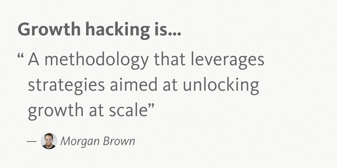 Morgan Brown Growth Hacking Quote